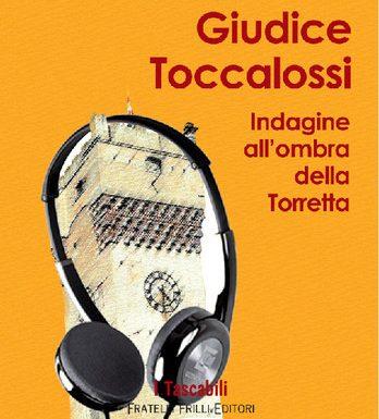 Giudice Toccalossi - indagine all'ombra della Torretta