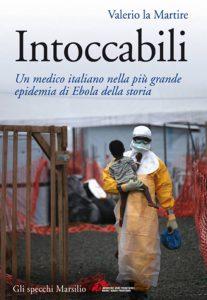 Intoccabili: abbiamo davvero capito cos'è successo con l'Ebola?