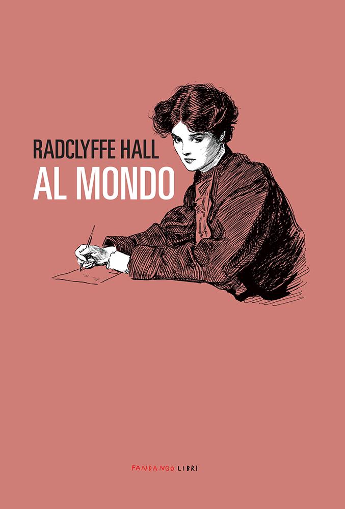 Al mondo - Radclyffe Hall