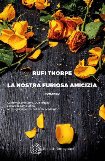 La nostra furiosa amicizia, di Rufi Thorpe